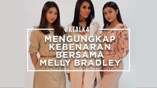 KTALK4 MENGUNGKAP KEBENARAN BERSAMA MELLY BRADLEY MP3