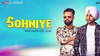 SOHNIYE Whatsapp status   Sher Singh ft. Vijay   New Punjabi Song whatsapp status 2018   S.j  