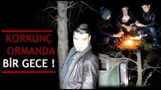 KORKUNÇ ORMANDA BİR GECE ! Paranormal Olaylar - KAÇTIK +18