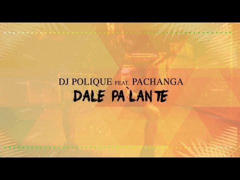 DJ Polique ft Pachanga - Dale Pa´lante (Official Lyric Video)
