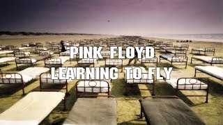 Pink Floyd - Learning To Fly (2011 - Remaster)