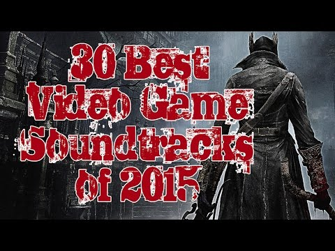 30 Best Video Game Soundtracks of 2015