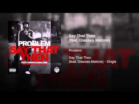 Say That Then (feat. Glasses Malone)