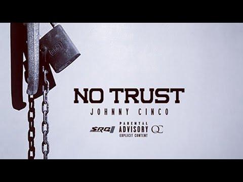 Download Johnny Cinco - No Trust (I Swear)