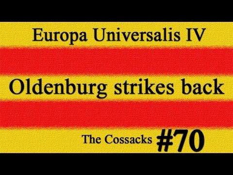 EU 4 - The Cossacks - Oldenburg strikes back 70 |