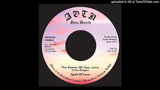 The Spirit Of Love - The Power Of Your Love