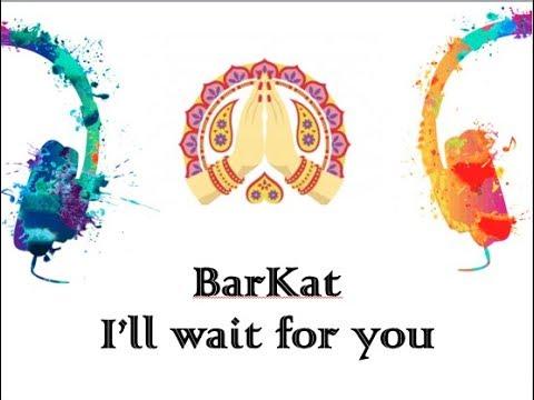 I'll Wait For You - BarKat Official Video