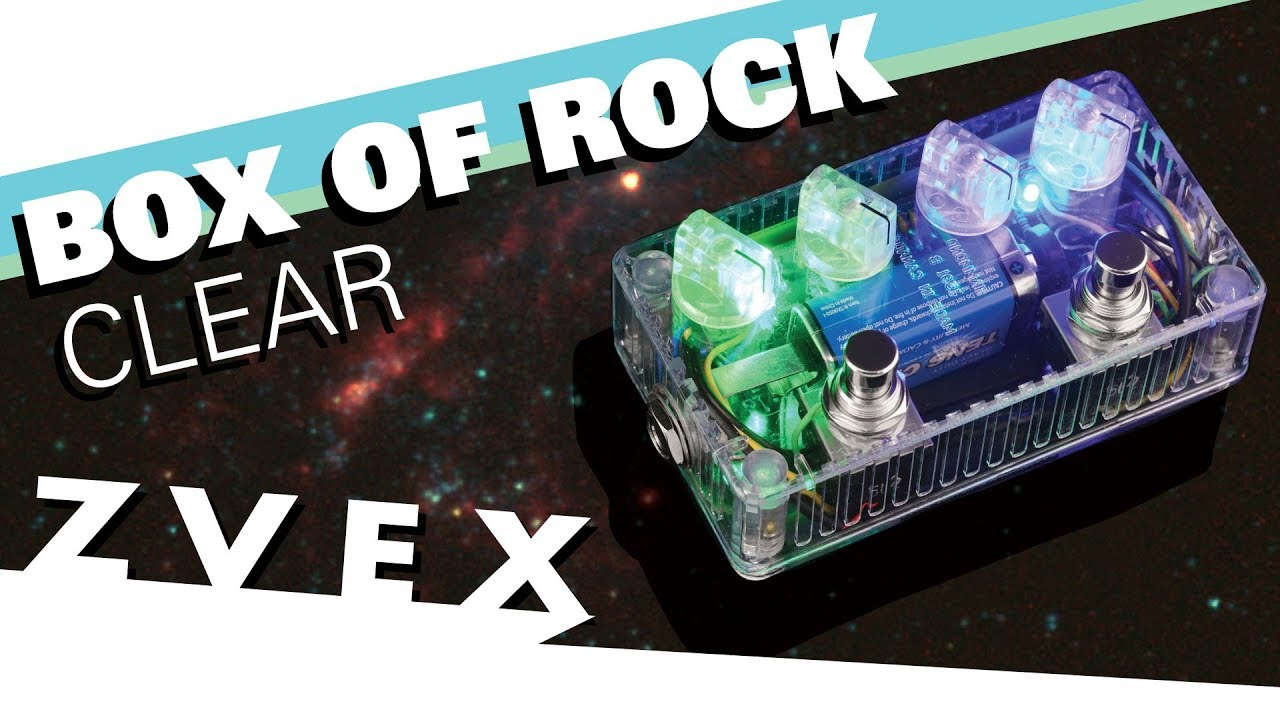 Zvex's Box of Rock Clear is literally a transparent