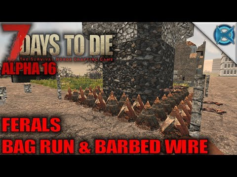 7 Days to Die   Ferals, Bag Run & Barbed Wire   Let's Play Gameplay Alpha 16   S16.Exp-03E05