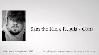 Sam the Kid e Regula - Gana