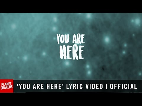 'YOU ARE HERE' Lyric Video | Official Planetshakers Video