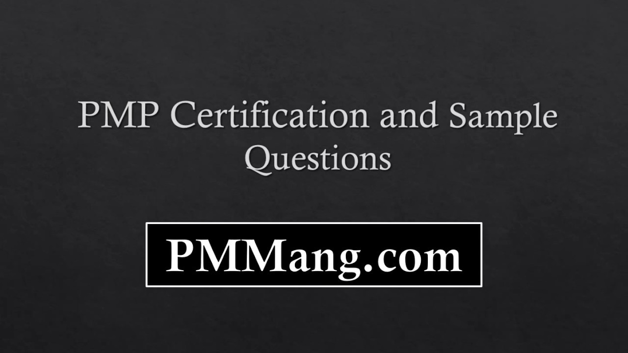 Pmp Certification And Sample Questions Project Management For