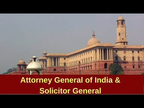 Polity - Attorney General and Solicitor General of India