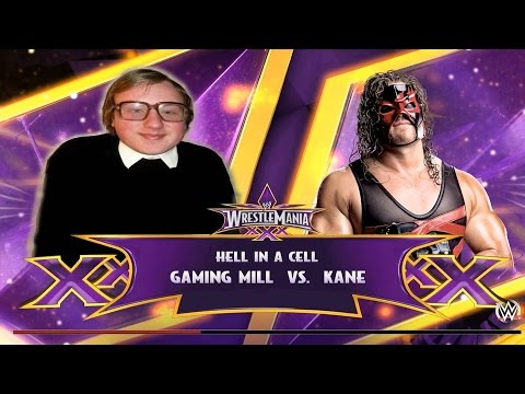 WWE Wrestlemania XXX Hell In A Cell with Kane and Gaming Mill.