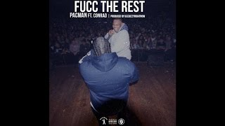 Download Pacman - Fucc The Rest ft. Conrad MP3 song and Music Video