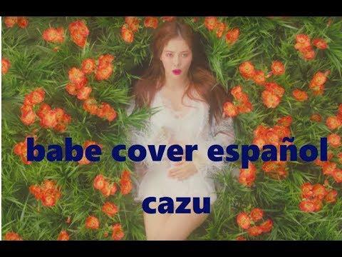 HYUNA - BABE  COVER ESPAÑOL 🍼~°CAZU°~🍼