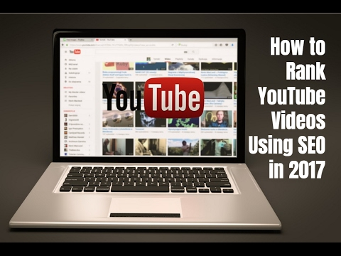 How to Rank YouTube Videos Using SEO in 2017 - 12 Tactics