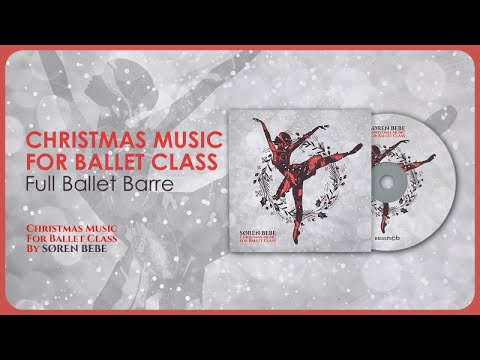 Christmas Music for a Full Ballet Barre - Christmas Music for Ballet Class