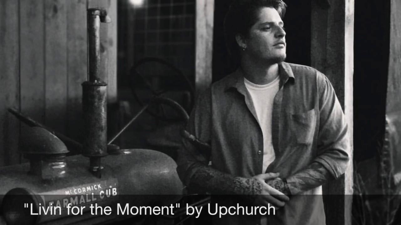 Upchurch – Living For The Moment Lyrics | Genius Lyrics