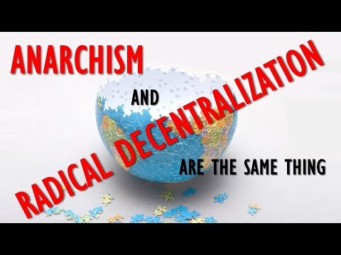 Anarchism and Radical Decentralization are the same thing (by Ryan McMaken)