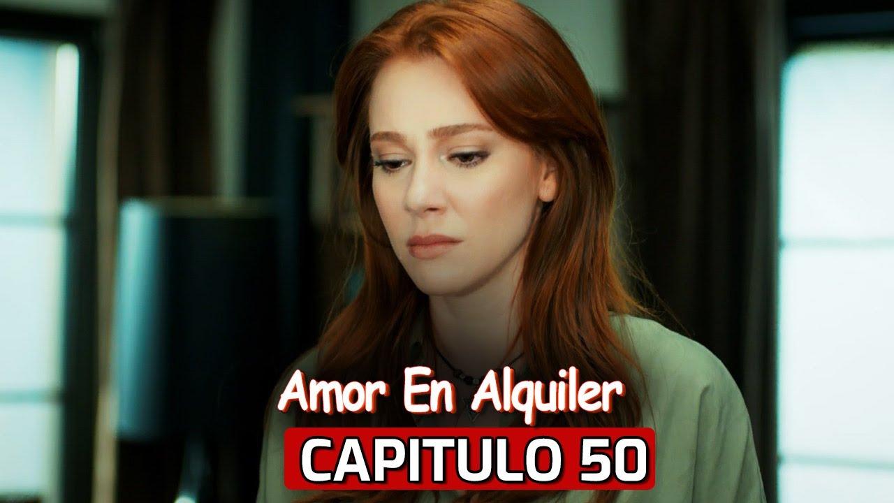 Te Alquilo Mi Amor Capitulo 50 Kiralık Aşk Youtube