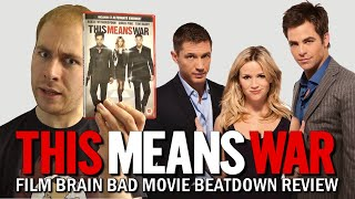 Bad Movie Beatdown: This Means War (REVIEW)