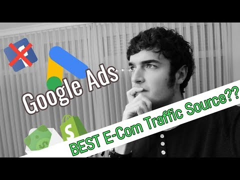 Is Google Ads The BEST Traffic Source For Shopify E-Commerce! 2018 CHECK!