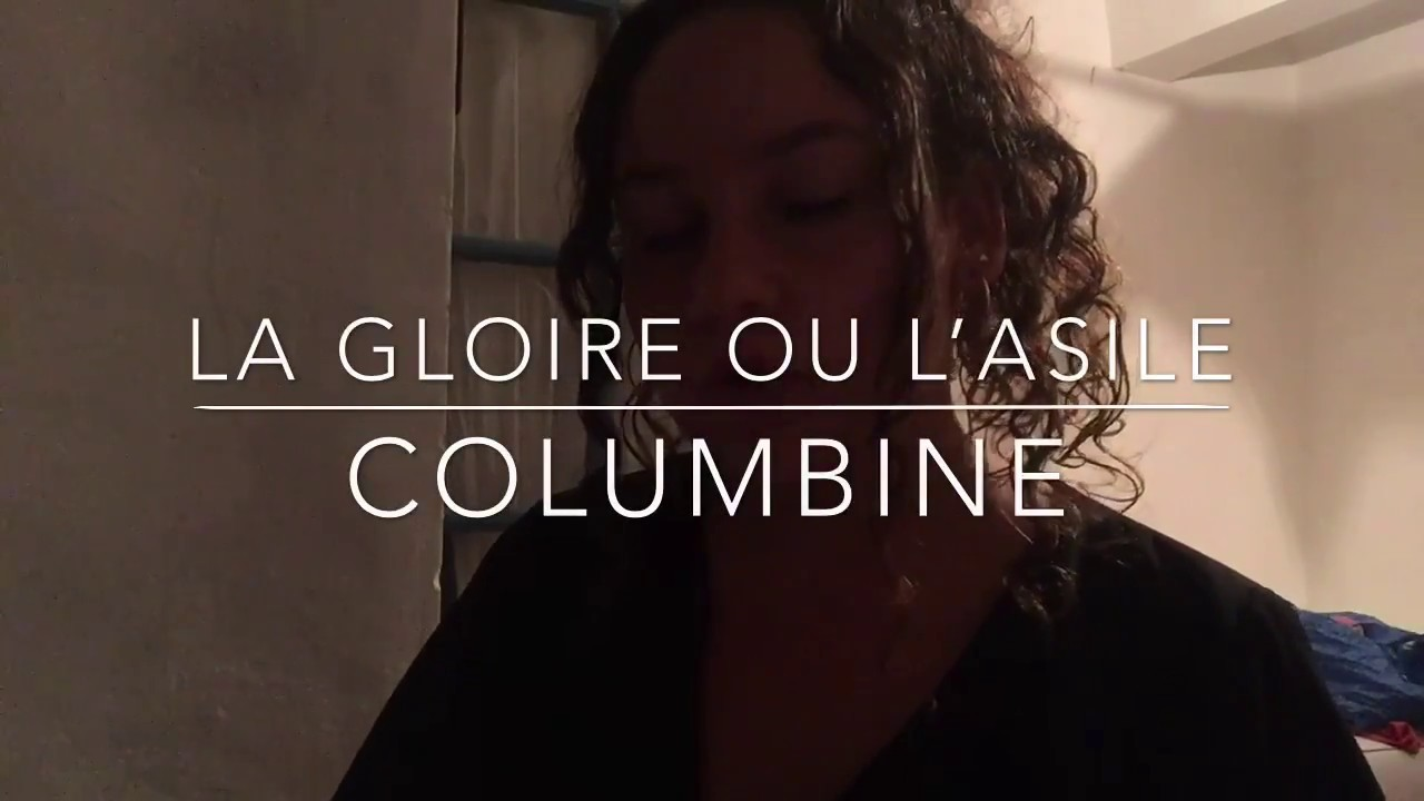 columbine la gloire ou lasile