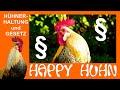 Happy Huhn Folge 113: Gesetzliches zur Hühnerhaltung, Nachbarn, Meldepflicht, Impfpflicht, Hühner
