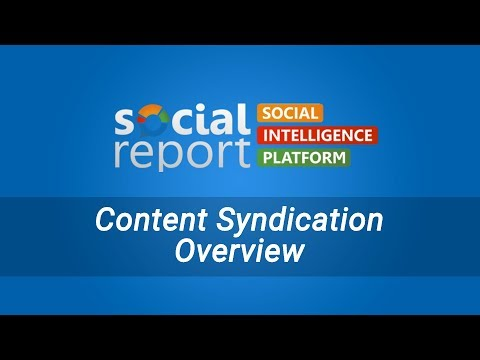 Content Syndication Overview - Social Report