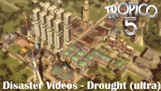 Tropico 5 Disaster Videos - Drought (ultra)