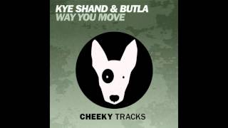 Kye Shand, Butla - Way You Move (Original Mix) [Cheeky Tracks]