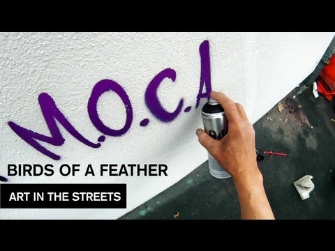 Birds of a Feather - Art In The Streets - MOCAtv