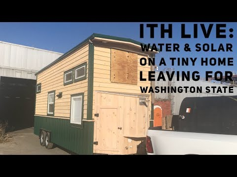 Incredible Tiny Homes Live: Water & Solar on A Tiny Home Leaving for Washington State