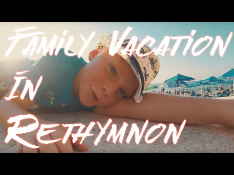 Family Vacation In Rethymnon (Crete) 2017