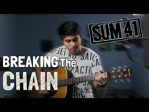 Sum 41 - Breaking the Chain (Acoustic Cover)