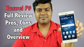Huawei P9 India Review, Pros, Cons, Should You Buy | Gadgets To Use