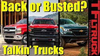 Are Chevy Trucks Back or Busted? Talkin' Trucks #23