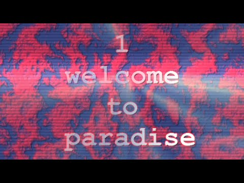 The Paradise Paradox - 1 - Welcome to Paradise