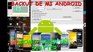 Como hacer backup Rom firmware scatter flashtools de cualquier android mtk nck box crack 2017