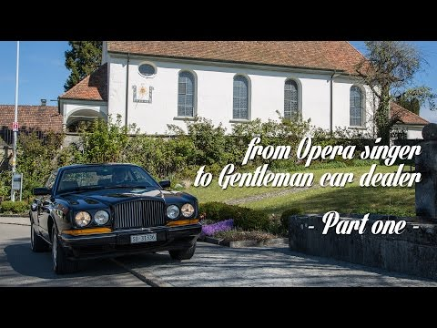 From Opera Singer to Gentleman Car Dealer - Part 1 - Bentley Continental R (Ger. ENG/NL Subs)