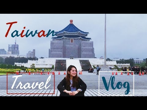 TAIWAN TRAVEL VLOG | DAY 1: Chiang Kai-Shek Memorial Hall, Ximending Night Market