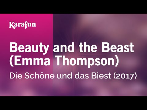 Karaoke Beauty and the Beast (Emma Thompson) - Beauty and the Beast (2017 Film) *