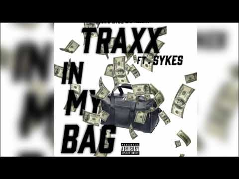 Traxx - In My Bag Ft. SykesFromDaHeightz