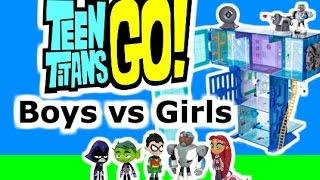 Teen Titans Go!  Boys vs Girls Parody Toy VIdeo with T-Tower, Robin, Beast Boy + Raven PARODY