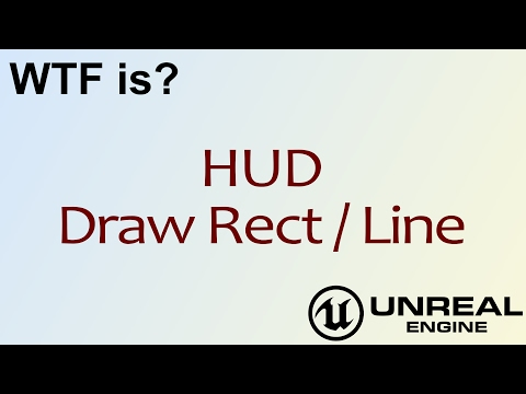 WTF Is? HUD - Draw Rect / Line Nodes in Unreal Engine 4 ( UE4 )