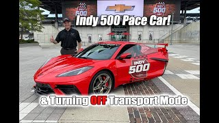 2020 CORVETTE is the INDY 500 PACE CAR & TAKING YOUR CAR OUT OF TRANSPORT MODE