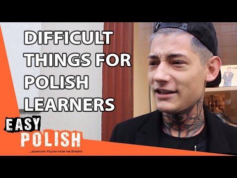 Easy Polish 26 - The most difficult thing for Polish learners
