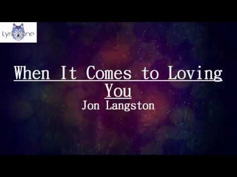 Jon Langston  When It Comes To Loving You Lyrics  Lyric