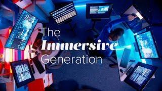 The Immersive Generation